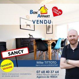 Vendu en 15 jours   ! <br /><br />Mike TITTOTO  Agent commercial BON\'APPART au 07 68 40 37 64  <br />Numéro RSAC : 514 469 063 - BRIEY - Les honoraires sont à la charge du vendeur